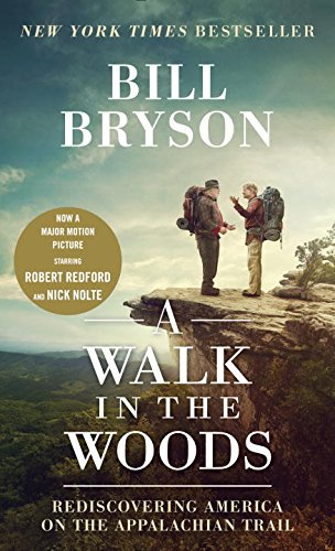 9781101970881: A Walk in the Woods (Movie Tie-In Edition): Rediscovering America on the Appalachian Trail