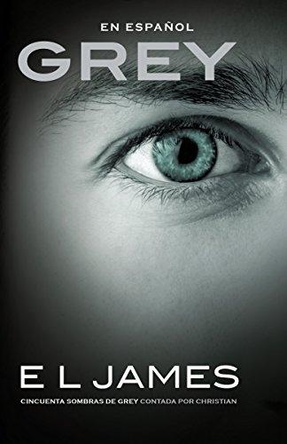 9781101971543: Grey (En espanol): Cincuenta sombras de Grey contada por Christian