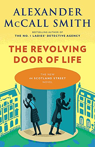 The Revolving Door of Life (44 Scotland Street Novel): Alexander McCall Smith