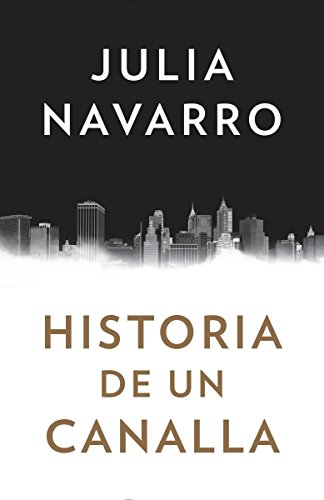9781101973004: Historia de Un Canalla