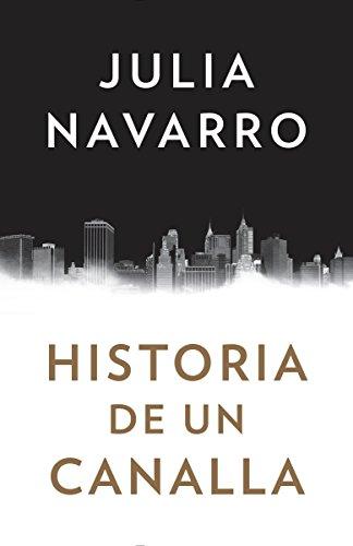 Historia de un canalla (Spanish Edition): Navarro, Julia