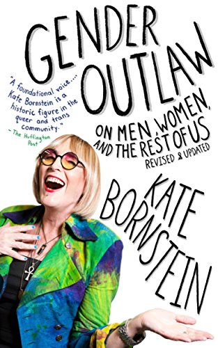 9781101973240: Gender Outlaw: On Men, Women, and the Rest of Us