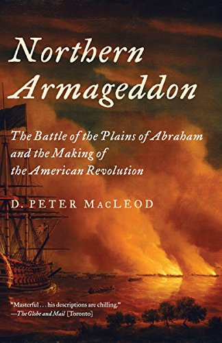 9781101973509: Northern Armageddon: The Battle of the Plains of Abraham and the Making of the American Revolution
