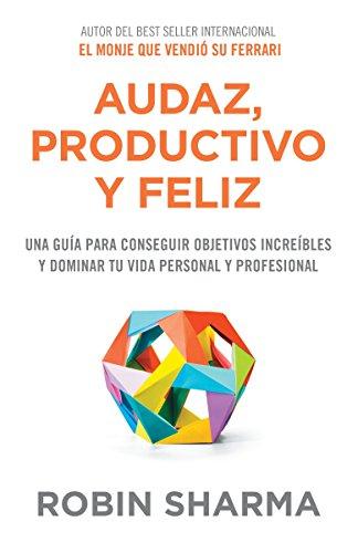 9781101973882: Audaz, Productivo y feliz (Spanish Edition)