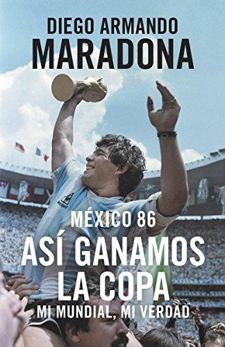 9781101973905: Mexico 86: Asi Ganamos La Copa