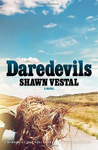 9781101979891: Daredevils: A Novel