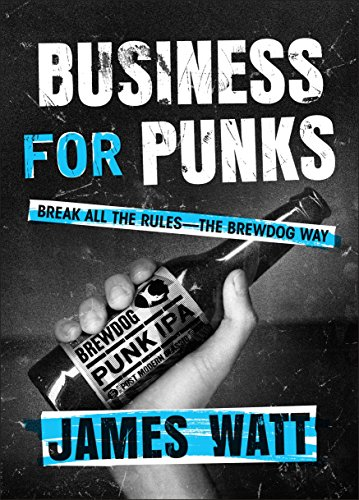 9781101979921: Business for Punks: Break All the Rules - The Brewdog Way