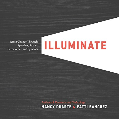 9781101980163: Illuminate: Ignite Change Through Speeches, Stories, Ceremonies, and Symbols