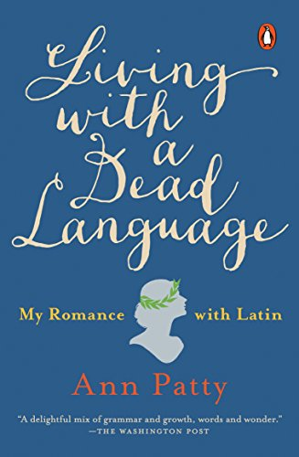 9781101980231: Living with a Dead Language: My Romance with Latin