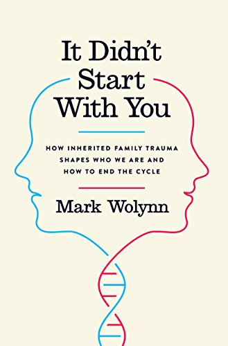 It Didn't Start with You: How Inherited Family Trauma Shapes Who We Are and How to End the ...