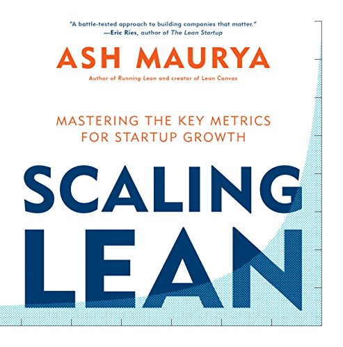 9781101980521: Scaling Lean: Mastering the Key Metrics for Startup Growth