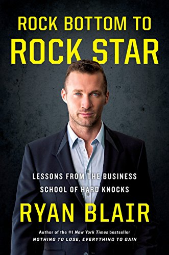 Rock Bottom to Rock Star : Lessons: Ryan Blair