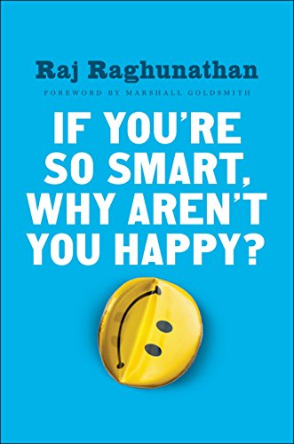 9781101980736: If You're So Smart, Why Aren't You Happy?