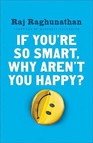 9781101980750: If You're So Smart, Why Aren't You Happy?