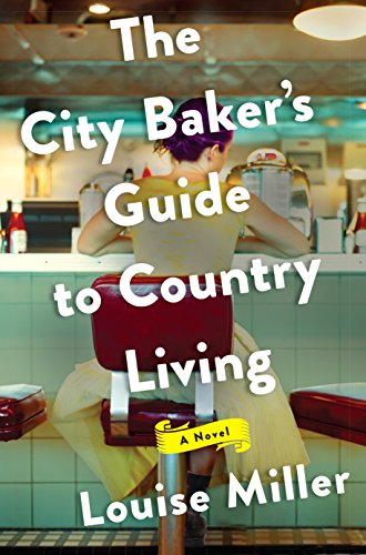 9781101981207: The City Baker's Guide to Country Living: A Novel