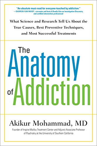 The Anatomy of Addiction: What Science and Research Tell Us About the True Causes, Best Preventive ...