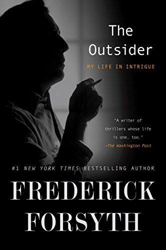 9781101981856: The Outsider: My Life in Intrigue