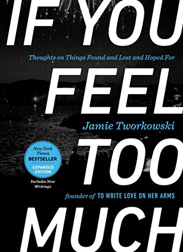 Download If You Feel Too Much, Expanded Edition: Thoughts on Things Found and Lost and Hoped For