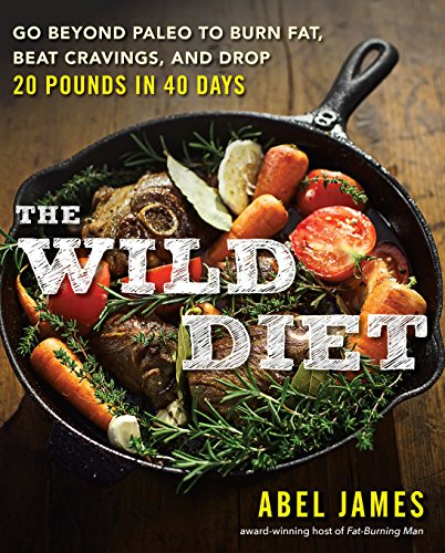 9781101982860: The Wild Diet: Go Beyond Paleo to Burn Fat, Beat Cravings, and Drop 20 Pounds in 40 Days