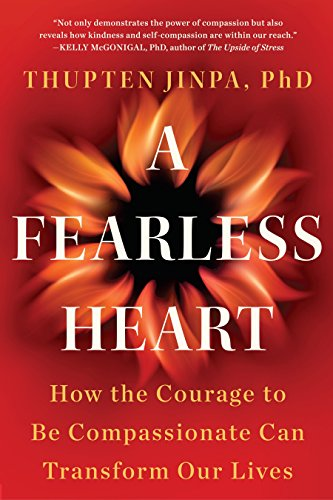 9781101982921: A Fearless Heart: How the Courage to Be Compassionate Can Transform Our Lives