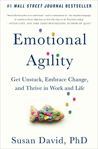 9781101983195: Emotional Agility: Get Unstuck, Embrace Change, and Thrive in Work and Life