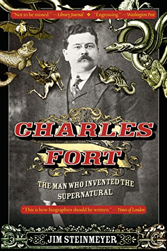 9781101983232: Charles Fort: The Man Who Invented the Supernatural
