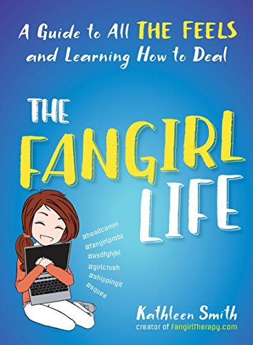 9781101983690: The Fangirl Life: A Guide to All the Feels and Learning How to Deal