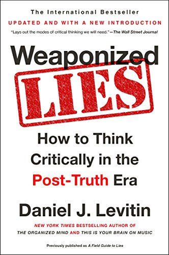 9781101983829: Weaponized Lies. How To Think Critically In A Post