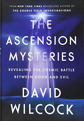 The Ascension Mysteries: Revealing the Cosmic Battle Between Good and Evil (Hardcover): David ...