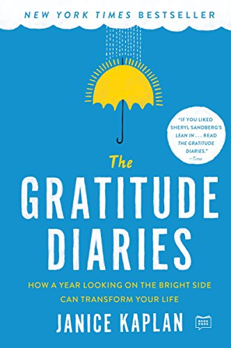 9781101984147: The Gratitude Diaries: How a Year Looking on the Bright Side Can Transform Your Life