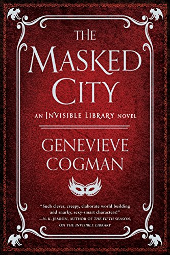 9781101988664: The Masked City (The Invisible Library Novel)