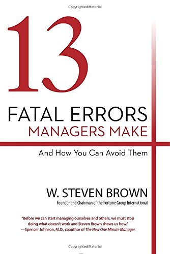 9781101988947: 13 Fatal Errors Managers Make and How You Can Avoid Them