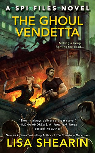 The Ghoul Vendetta: A Spi Files Novel: Lisa Shearin