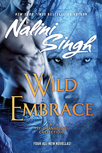 9781101989715: Wild Embrace (Psy/Changeling Collection, A)