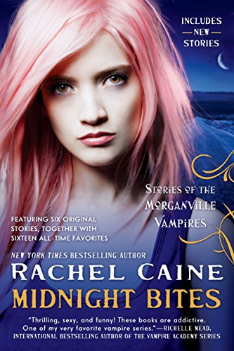 Midnight Bites: Stories of the Morganville Vampires: Caine, Rachel