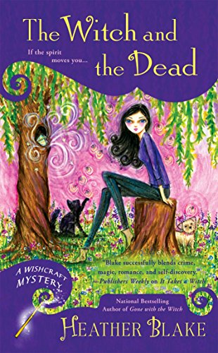 The Witch and the Dead: A Wishcraft Mystery: Blake, Heather
