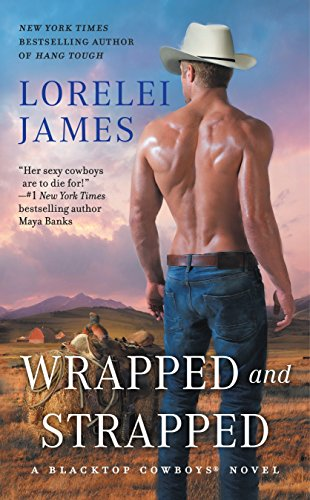9781101990292: Wrapped and Strapped (Blacktop Cowboys Novel)