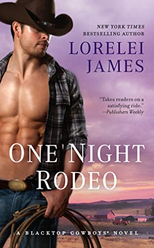 9781101990612: One Night Rodeo (Blacktop Cowboys Novel)