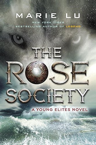 9781101996188: The Rose Society: A Young Elites Novel