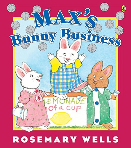 Max's Bunny Business: Wells, Rosemary
