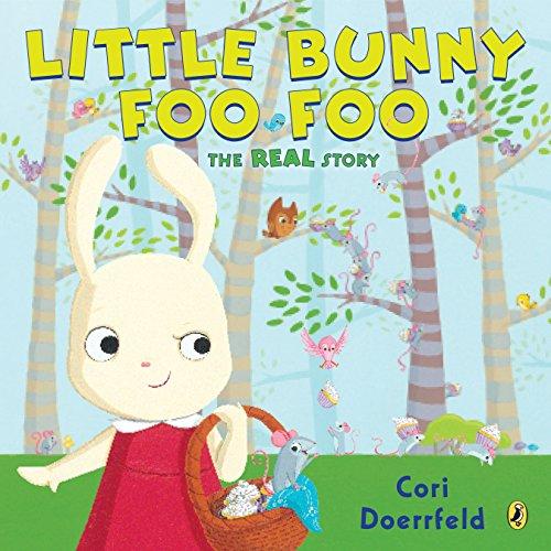 9781101997741: Little Bunny Foo Foo: The Real Story