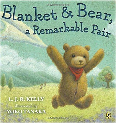 Blanket & Bear, a Remarkable Pair: L.J.R. Kelly