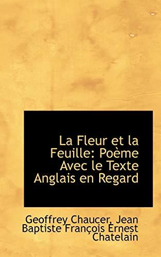 9781103003075: La Fleur et la Feuille: Poème Avec le Texte Anglais en Regard (French Edition)