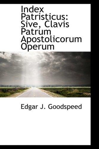 9781103005512: Index Patristicus: Sive, Clavis Patrum Apostolicorum Operum