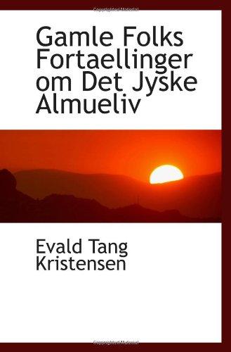 9781103005949: Gamle Folks Fortaellinger om Det Jyske Almueliv