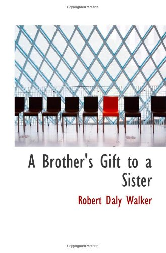 9781103008544: A Brother's Gift to a Sister