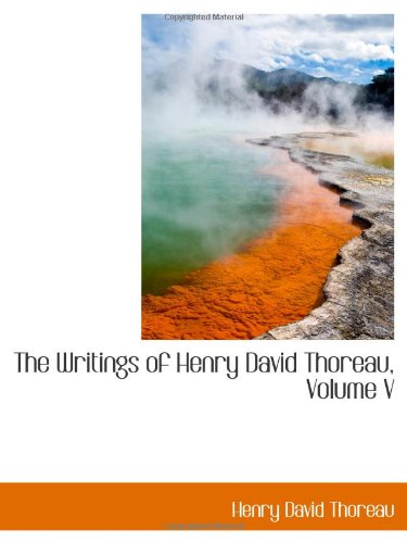 9781103008933: The Writings of Henry David Thoreau, Volume V