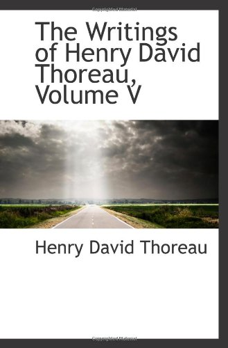 9781103008940: The Writings of Henry David Thoreau, Volume V