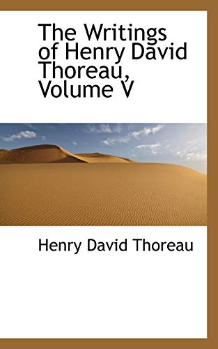 9781103008964: The Writings of Henry David Thoreau, Volume V