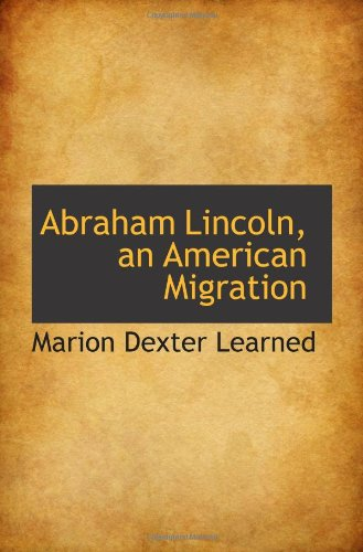 9781103015016: Abraham Lincoln, an American Migration
